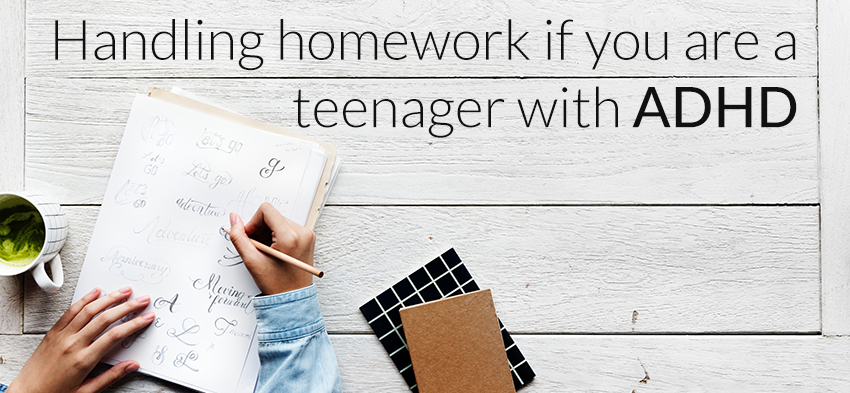 How to handle homework if you're a teenager with ADHD