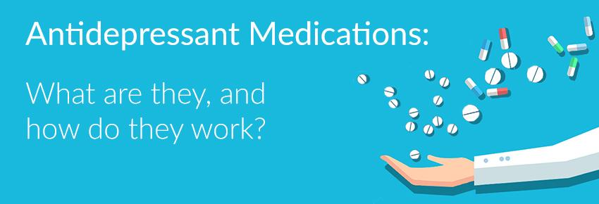 Antidepressant medications: What are they, and how do they work?