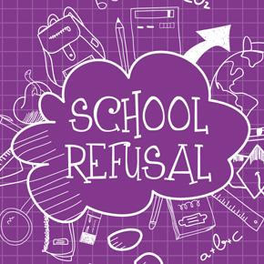 School Refusal - What should you do if your child refuses to go to school?